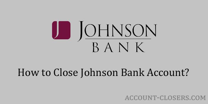 Close Johnson Bank Account