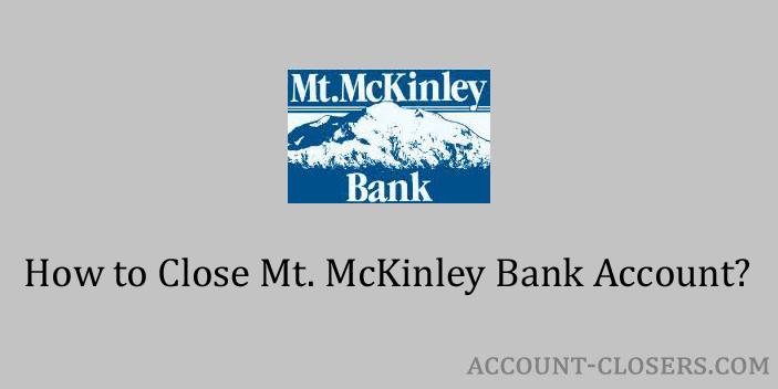 Close Mt. McKinley Bank Account
