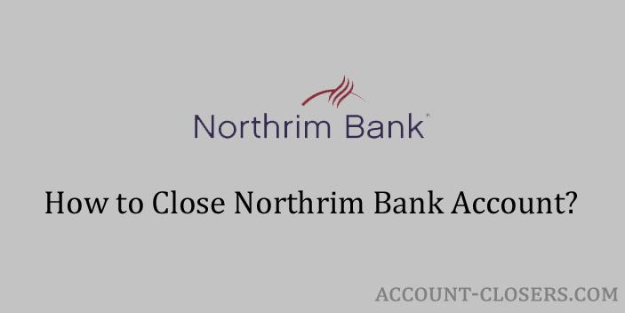 Close Northrim Bank Account