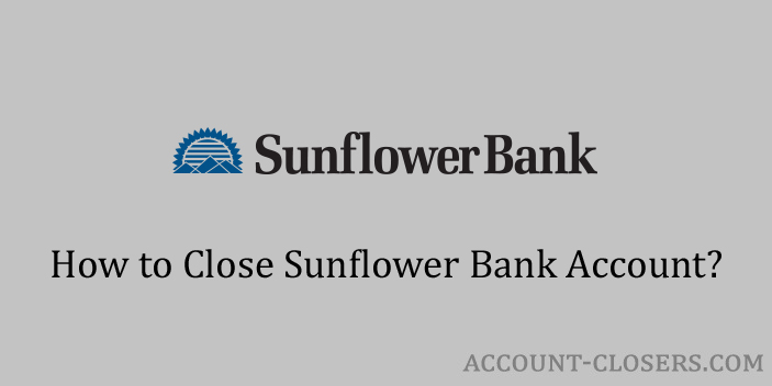 Steps to Close Sunflower Bank Account